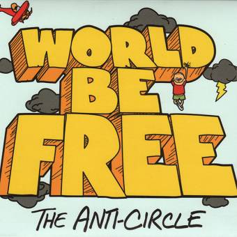"World Be Free ""The Anti-Circle"" LP (lim. 700, clear)"