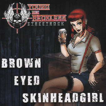 "Young And Reckless ""Brown Eyed  Skinheadgirl"" MCD (lim. 200)"